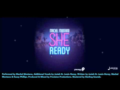 NEW Machel Montano HD | SHE READY [2013 Trinidad Soca][Prod by Precision Productions][DOWNLOAD]