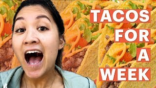I Only Ate Tacos For A Week