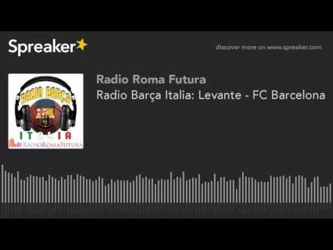 Radio Barça Italia: Levante - FC Barcelona (part 2 di 14)