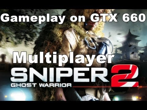 Sniper Ghost Warrior 2 - Multiplayer | Gameplay on GTX 660