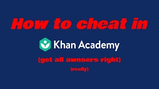 How to cheat in Khan academy (Get all answers right)