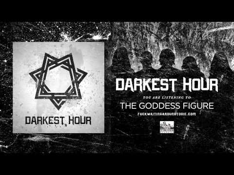 Darkest Hour - The Goddess Figure