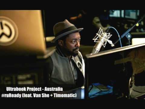 Will.i.am - #ruReady feat. Van She + Timomatic - Ultrabook Project - Australia