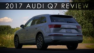 Review | 2017 Audi Q7 | The Business Suit