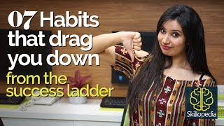07 habits that drag you down from success - Personality Development   Become successful