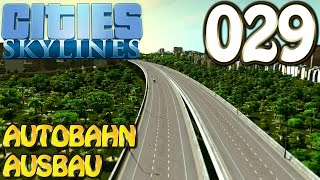 Cities Skylines Deutsch #029 Ausbau Stadtautobahn ( Let