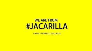 We Are From Jacarilla - Happy (Pharrell Williams)