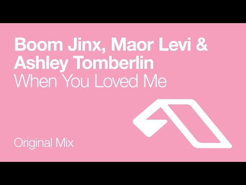 Boom Jinx, Maor Levi & Ashley Tomberlin - When You Loved Me (Original Mix)