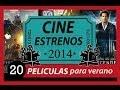20 Películas de infarto / Estrenos Cine 2014 / Junio Julio Agosto (Incluye trailers)