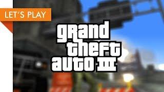 Let's Play - Grand Theft Auto III (Goodbye Mafia, Hello Yakuza)