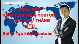 Kiếm tiền Youtube | Bài 2: Tạo kênh Youtube - Đào Xuân Nhất