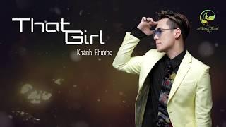 That Girl Cover (#TG) - Khánh Phương (OFFICIAL Lyric Video)