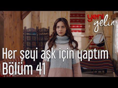 Yeni Gelin 41. Bölüm - Her Şeyi Aşk İçin Yaptım