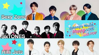 Johnny's World Happy LIVE with YOU 2020.3.29日16時~配信 Sexy Zone / SixTONES / HiHi Jets