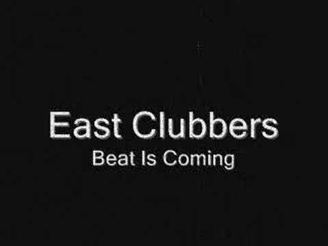 East Clubbers - Beat Is Coming