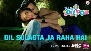 Dil Sulagta Ja Raha Hai - Yeh Hai Lollipop   Chirag Thakkar & Ohanna Shivanand   Aaman Trikha