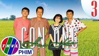 THVL   Con ông Hai Lúa - Tập 3: Làm mẹ đơn thân