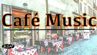 Cafe Music - Jazz & Bossa Nova Music Instrumental Music - Music For Work,Study,Relax