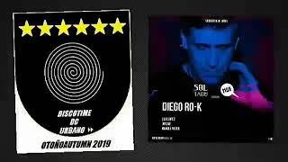DISCOTIME DC URBANO OTOÑOAUTUMN 2019 PRESENTA RESUMEN DIEGO RO-K IN MUV ((( ESTRENO )))