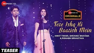Tere Ishq Ki Baarish Mein Teaser | Zee Music Originals |Ankit Tiwari & Shivangi Bhayana| Rishabh S