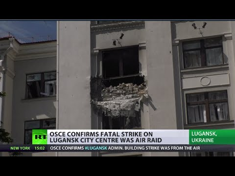 OSCE confirms fatal attack on Lugansk admin building was air raid