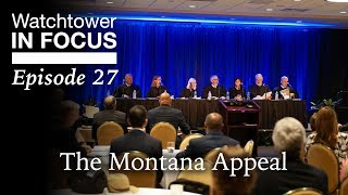 The Montana Appeal - Episode 27 - Watchtower In Focus