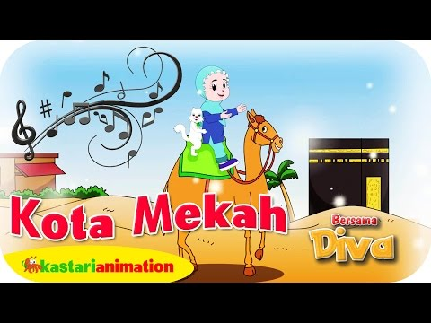 Kota Mekah - Lagu Anak Indonesia - Hd Kastari Animation Official