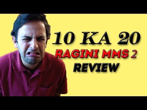 10 ka 20 Ragini MMS 2 Review - This review is probably creepier...