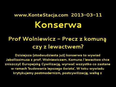 Konserwa : Prof Wolniewicz - Precz Z Komuną Czy Z Lewactwem?