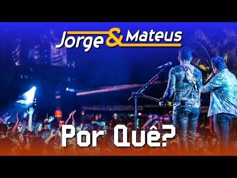 Jorge e Mateus - Por Quê - [DVD Ao Vivo em Jurerê] - (Clipe Oficial)