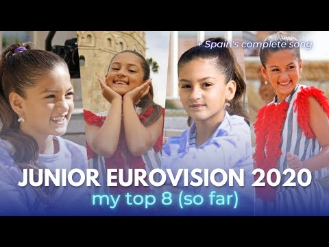 JUNIOR EUROVISION 2020: My Top 8 (so far) + SPAIN COMPLETE SONG