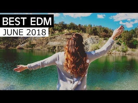 BEST EDM June 2018  💎 Electro House Charts Music Mix