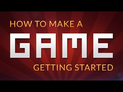 How To Make A Game Getting Started