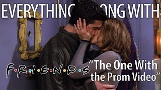 "Everything Wrong With Friends ""The One With The Prom Video"""