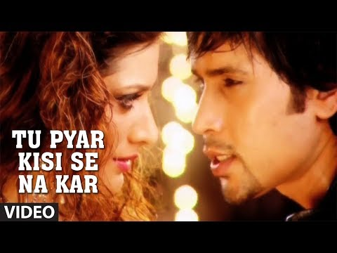 Phir Bewafai - Tu Pyar Kisi Se Na Kar Full Video Song | Agam Kumar Nigam Betrayal Songs video
