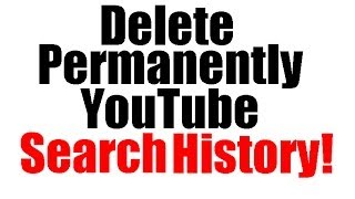 How To Delete Permanently YouTube Search History?