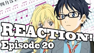 REACTION: Your Lie In April - Episode 20