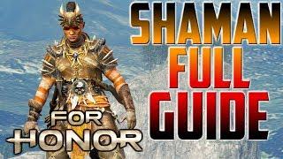 [For Honor] Shaman Full Guide
