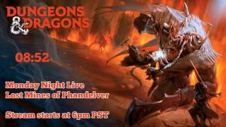 D&D Monday Night Live | Episode 1 | LMoP (Part 1)
