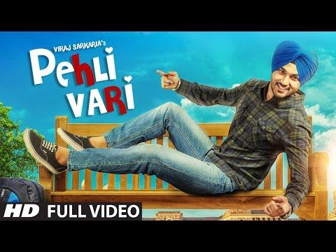 Viraj Sarkaria: Pehli Vari Full Video Song | Desi Routz | Latest Punjabi Song 2016
