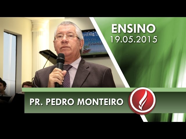 Culto de Ensino - Pr. Pedro Monteiro - 19 05 2015