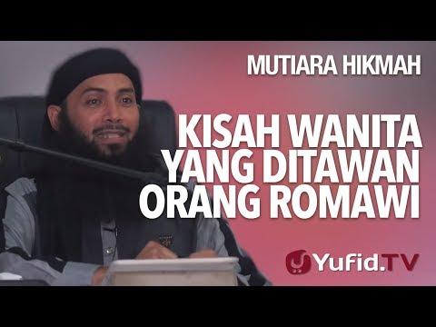 Kisah Wanita Yang Ditawan Orang Romawi - Ustadz DR. Syafiq Riza Basalamah, MA