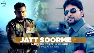 Jatt Soorme (Full Audio) | Gary Hothi & Yo Yo Honey Singh | Latest Punjabi Song 2016 | Speed Records