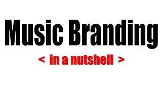 Music Branding - Ideas for structuring your music artist brand