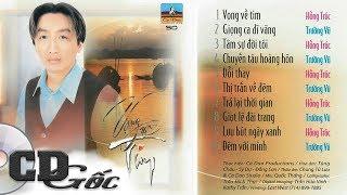 CD Trường Vũ Hồng Trúc - Nhạc Vàng Xưa Để Đời Hay Nhất - Vọng Về Tim (Ca Dao 50)