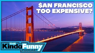 Is San Francisco Really That Bad?  - Kinda Funny Podcast (Ep. 24)