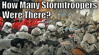 How Many Stormtroopers did the Empire Have? - Star Wars Explained