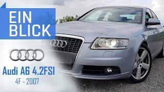Audi A6 4.2FSI 4F 2007 - Wie gut ist der letzte V8 Sauger? Vorstellung, Test und Kaufberatung