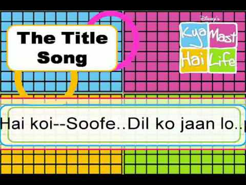 Kya mast hai life-TITLE SONG WITH LYRICS!