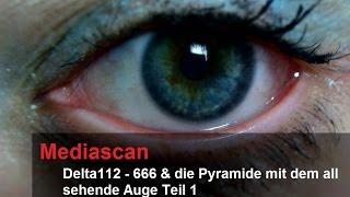 Teil 1 / Delta112 Ano Freimaurer - 666 und die Pyramide mit dem all sehende Auge Teil1